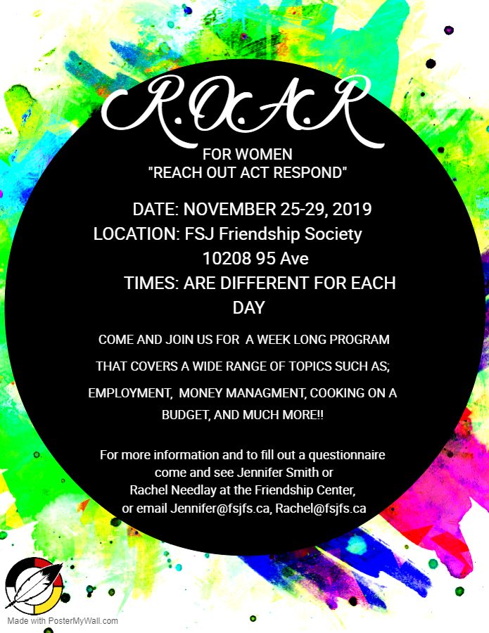 ROAR - Reach Out Act Respond for Women @ FSJ Friendship Centre
